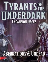 Tyrants of the Underdark Aberrations & Undead